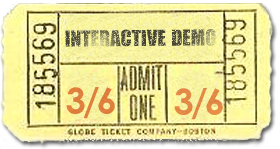 ticket to the Interactive Demo